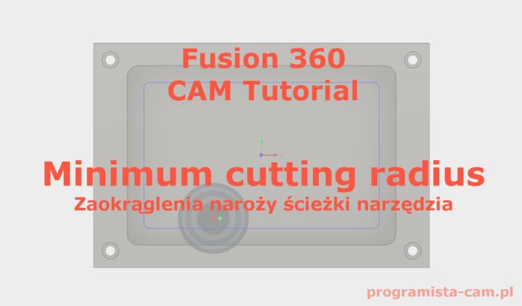 minimum cutting radius fusion 360